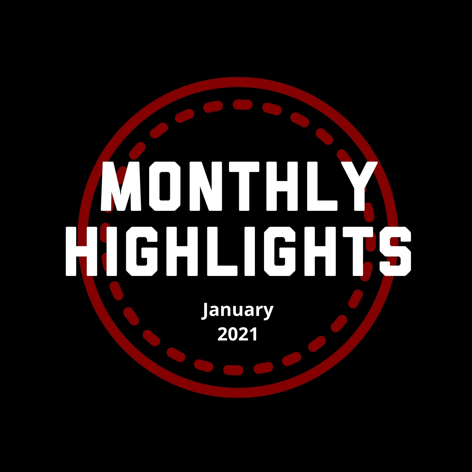Monthly Highlights Jan 2021
