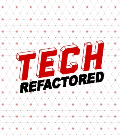 Text centered in the image says Tech Refactored.
